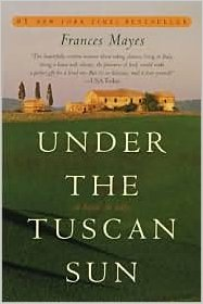 Under the Tuscan Sun, by author Frances Mayes