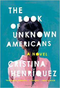 The Book Of Unknown Americans, by author Cristina Henriquez