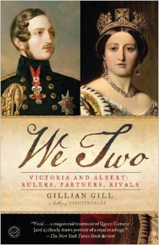 We Two: Victoria and Albert, Rulers, Partners, Rivals, by author Gillian Gill