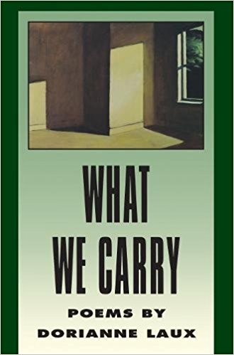 What We Carry, by author Dorianne Laux