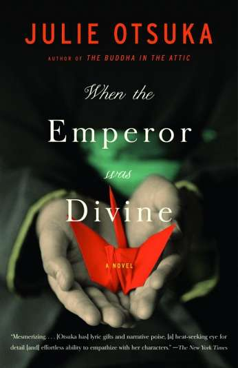 When the Emperor Was Divine, by author Julie Otsuka