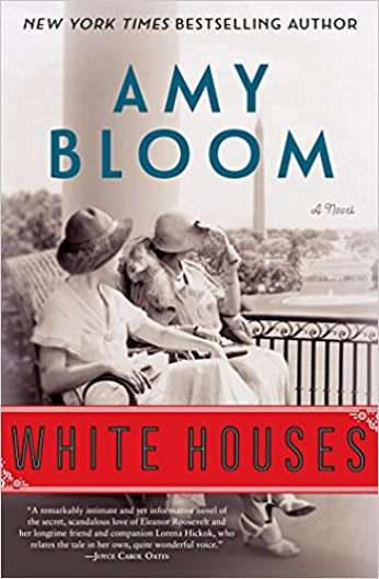 White Houses, by author Amy Bloom