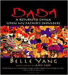 Baba: A Return to China Upon My Father's Shoulders, by author Belle Yang