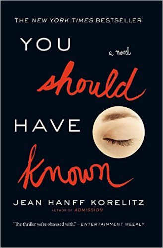 You Should Have Known, by author Jean Hanff Korelitz