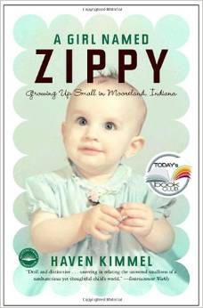 A Girl Named Zippy:Growing Up Small in Moorland Indiana, by author Haven Kimmel